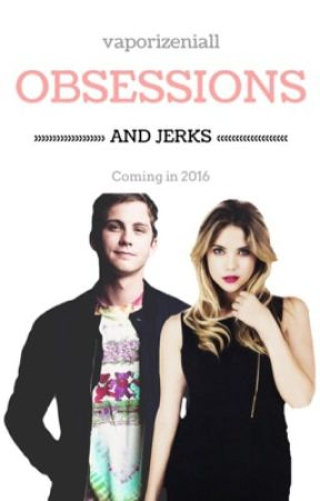 Obsessions and Jerks by vaporizeniall
