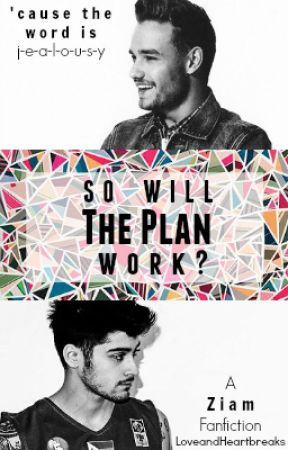 So Will the Plan Work? [A Ziam Fanfiction] by LoveandHeartbreaks