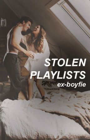 stolen playlists by ex-boyfie