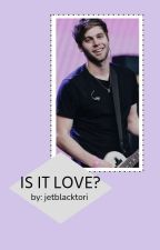 Is it Love? // luke hemmings by jetblacktori