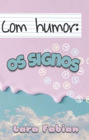 Com Humor: Os signos! (Concluído) by Norimaas
