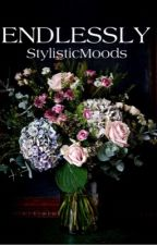 Endlessly [h.s.] by StylisticMoods