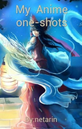 My Anime one-shots by BoneQueen27