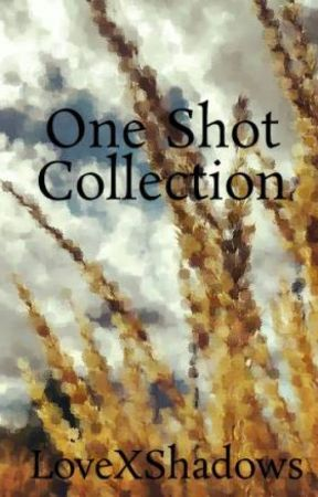 One Shot Collection by Deefigs