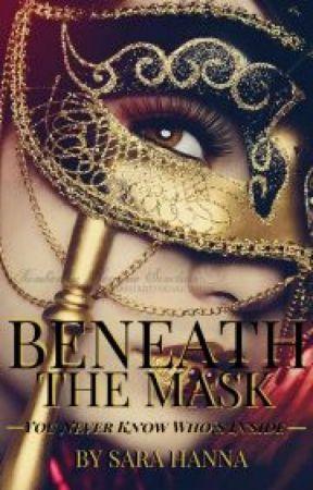 Beneath The Mask by sarahannamj