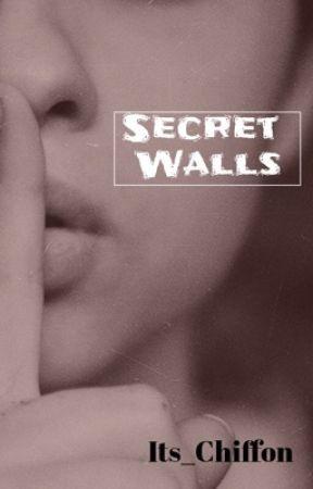 Secret Walls (Under Editing) by Its_Chiffon