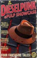 Dieselpunk ePulp Showcase (Anthology) by johnpicha