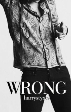 WRONG // (Harry Styles) by TheasWords