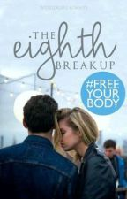 The Eighth Breakup ✓ by worldgirlalways