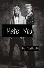 I Hate You (Hunhan) by TurtlezBoi