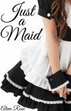 Just a Maid cover