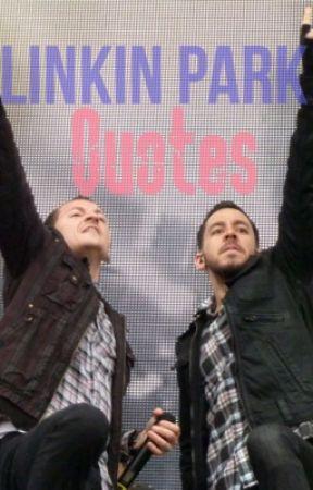 Linkin Park Quotes by massatoga