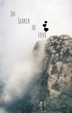 In Search of Love  {BoyxBoyxGirl} #Wattys2015 by MyLifeIsObsession