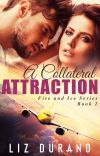 A Collateral Attraction [Fire & Ice Series 1] cover
