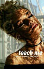 Teach Me // a.f by blvckbabydoll