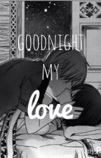 Goodnight My Love by weneedmentalhelp