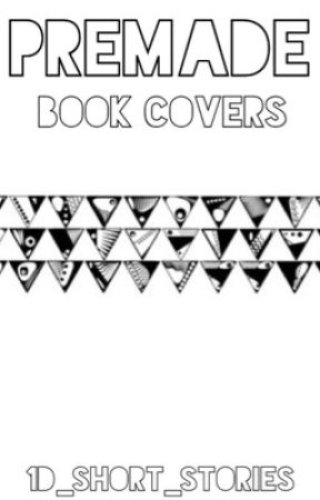 Premade Book Covers by 1D_short_stories