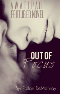 Out of Focus #SYTYCW15 Top10 Finalist! [COMPLETED] cover