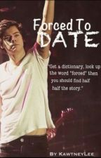Forced To Date -Harry Styles- by Sameoldgames