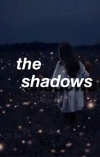 The Shadows (Chronicles Of Narnia Fanfiction) by Writing_Reader