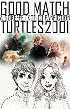 Good Match (A sokeefe [kotlc] fanfiction) by turtleswift01