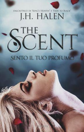 The Scent - Sento il tuo profumo by jh_halen
