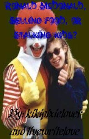 Ronald McDonald: selling food or stalking kids? by livewritelove