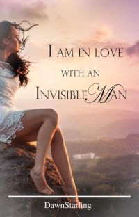 I am in Love with an Invisible Man [Completed][ParanormalRomance] cover