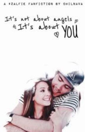 It's not about angels. It's about YOU [a Zalfie fanfiction] by Chilnava
