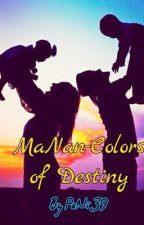 MaNan-Colors Of Destiny by PaNi39