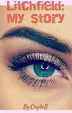 Litchfield: My story by CeydaB