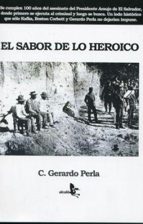 EL SABOR DE LO HEROICO by CGerardoPerla