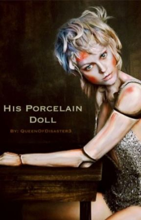 His Porcelain Doll by QueenOfDisaster3