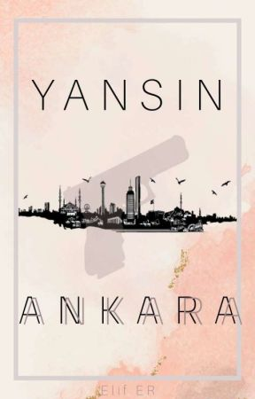 Yansın Ankara by nedenelfcim