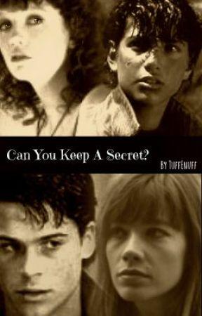 Can You Keep A Secret? (The Outsiders Fan Fiction) by fleetwoodmacca