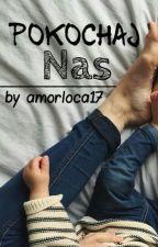 Pokochaj Nas || H.S. autorstwa amorlocaa