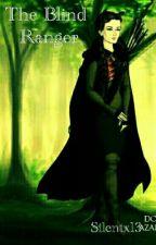 The Blind Ranger by Silentx13
