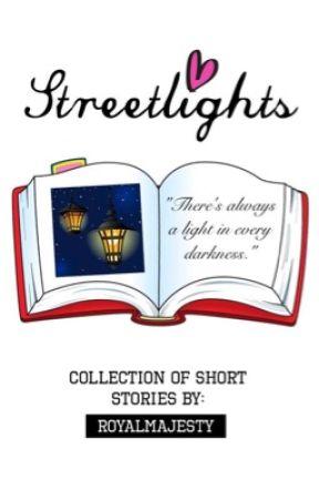 Streetlights [ONE-SHOTS] by royalmajesty
