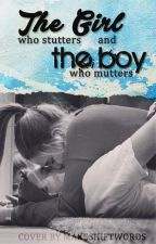 The Girl Who Stutters and The Boy Who Mutters by Momo3625
