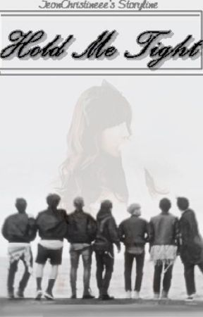Hold Me Tight (BTS Fanfic) by JeonChristineee