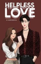 Love Duology 1: Helpless Love by CherryBerry016