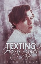 Texting Harry Styles by stardusthaz