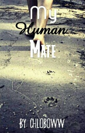 My Human Mate (GxG) (On Hold) by _Chlover_