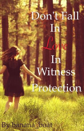 Don't Fall in Love in Witness Protection by banana_boat