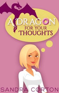 A dragon for your thoughts (now published so sample only) cover