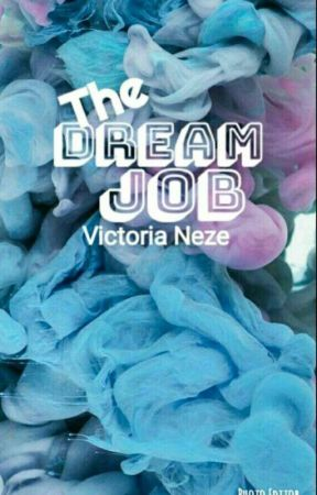 The Dream Job by VictoriaNeze
