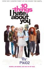 10 Things I Hate About You by Piki02