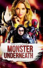Monster Underneath |Avengers/The Originals/Winter Soldier/Deadpool/ GOTG [1] by DarellyLucero