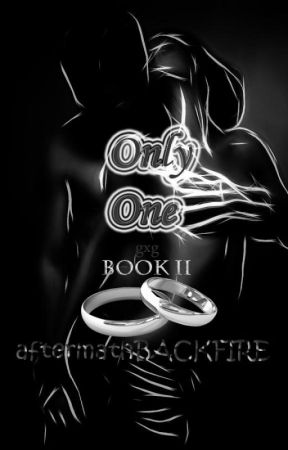 Only One book II (gxg) by aftermathBACKFIRE