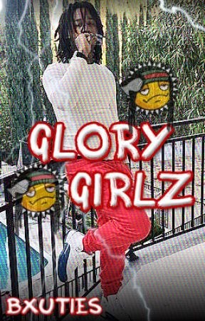 Glory Girlz (A Fredo Santana Story) by Bxuties
